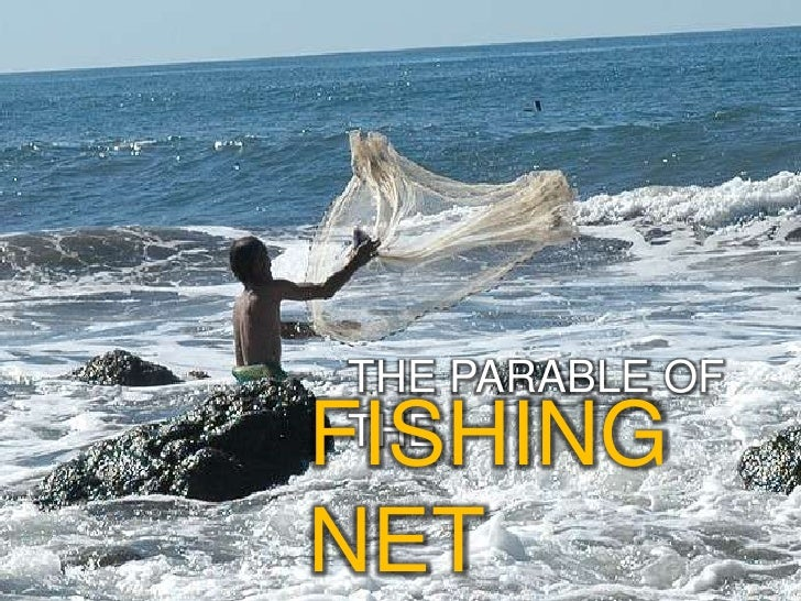 THE PARABLE OF THE <br />FISHING NET<br />