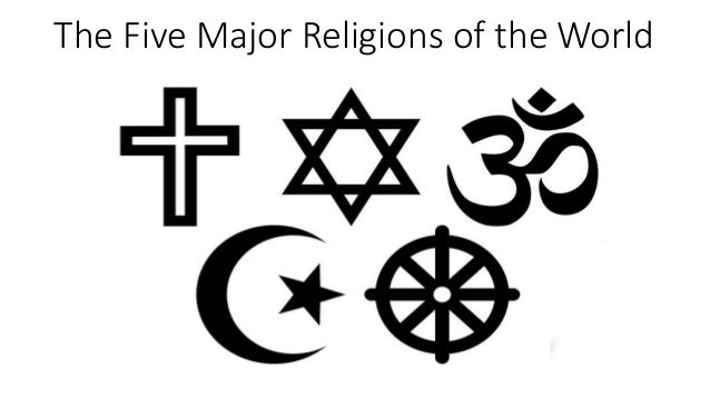 the-five-major-religions-of-the-world-1-638.jpg?cb=1477338522