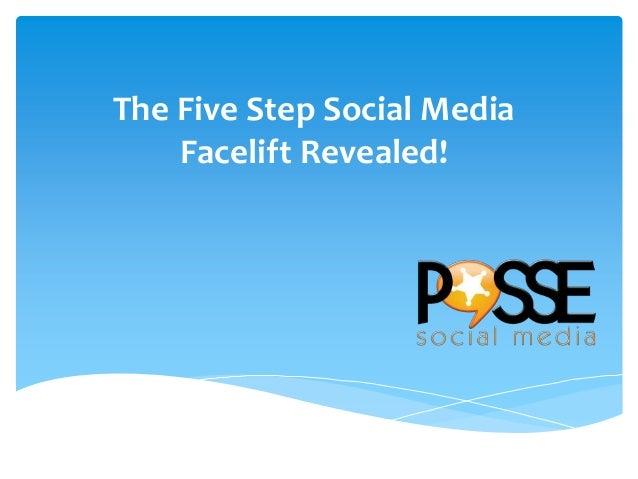 The Five Step Social Media Facelift Revealed!