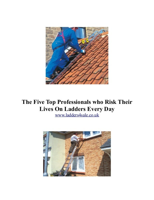 The Five Top Professionals who Risk Their Lives On Ladders Every Day www.ladders4sale.co.uk