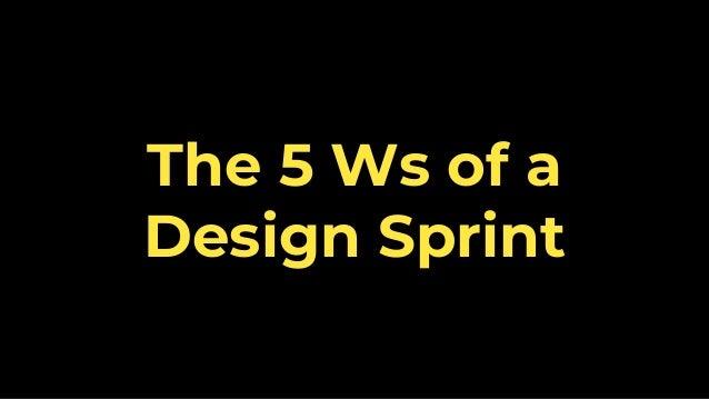 The 5 Ws of a Design Sprint