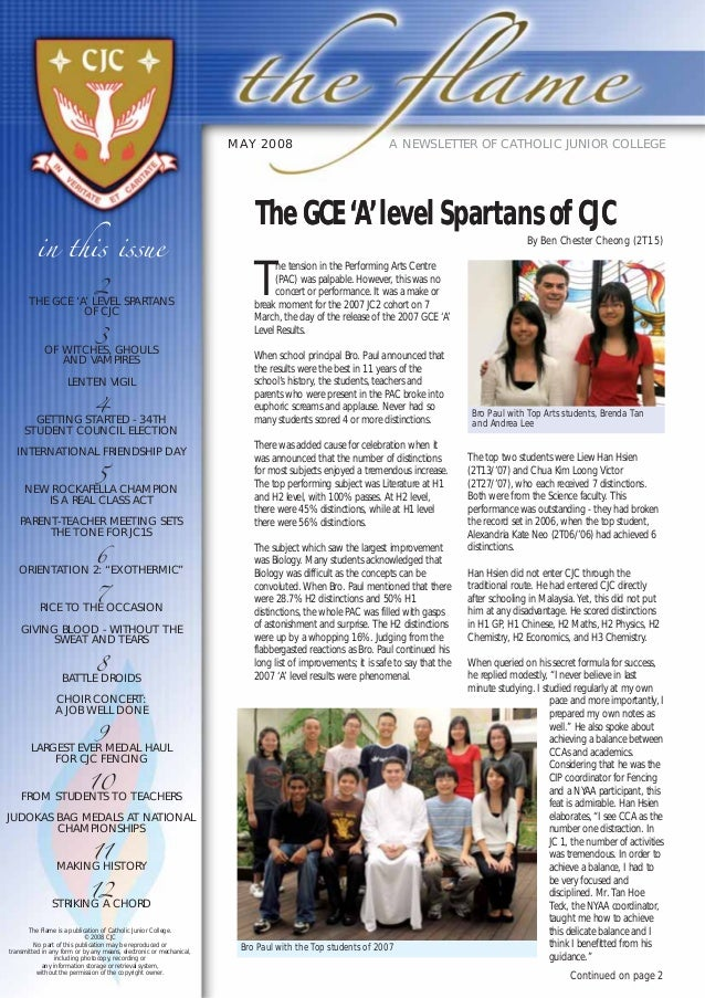 in this issueA NEWSLETTER OF CATHOLIC JUNIOR COLLEGEMAY 2008The GCE'A'level Spartans of CJCThe GCE'A'level Spartans of CJC...