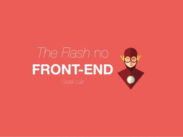 The Flash no  FRONT-END  Cezar Luiz