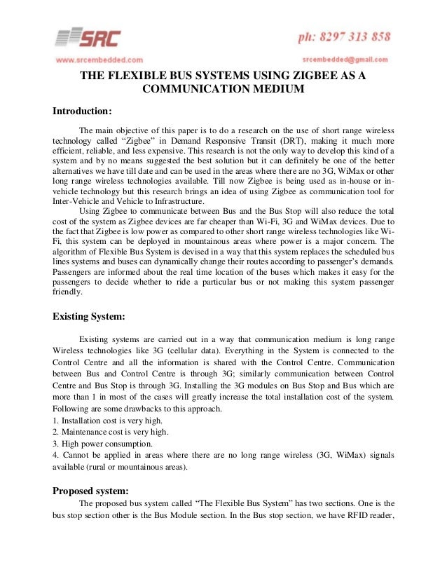 THE FLEXIBLE BUS SYSTEMS USING ZIGBEE AS A COMMUNICATION MEDIUM Introduction: The main objective of this paper is to do a ...