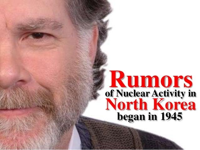 of Nuclear Activity in North Korea Rumors began in 1945