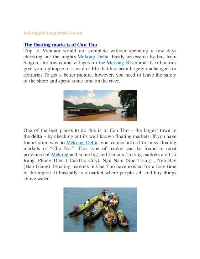 halongmekongcruises.com The floating markets of Can Tho Trip to Vietnam would not complete without spending a few days che...