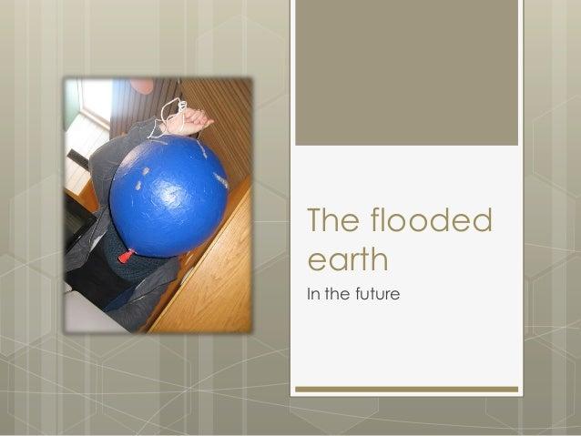 The floodedearthIn the future
