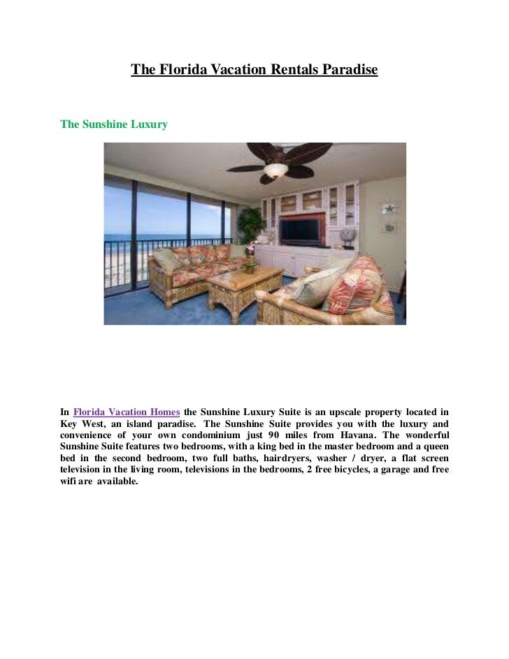 The Florida Vacation Rentals ParadiseThe Sunshine LuxuryIn Florida Vacation Homes the Sunshine Luxury Suite is an upscale ...