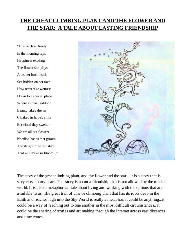 "THE GREAT CLIMBING PLANT AND THE FLOWER AND THE STAR: A TALE ABOUT LASTING FRIENDSHIP ""To stretch so freely In the morning..."
