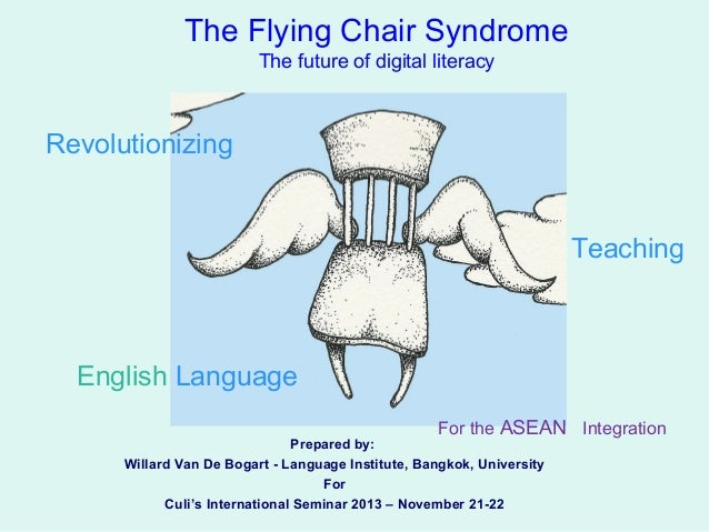 The Flying Chair Syndrome The future of digital literacy  Revolutionizing  Teaching  English Language For the ASEAN Integr...