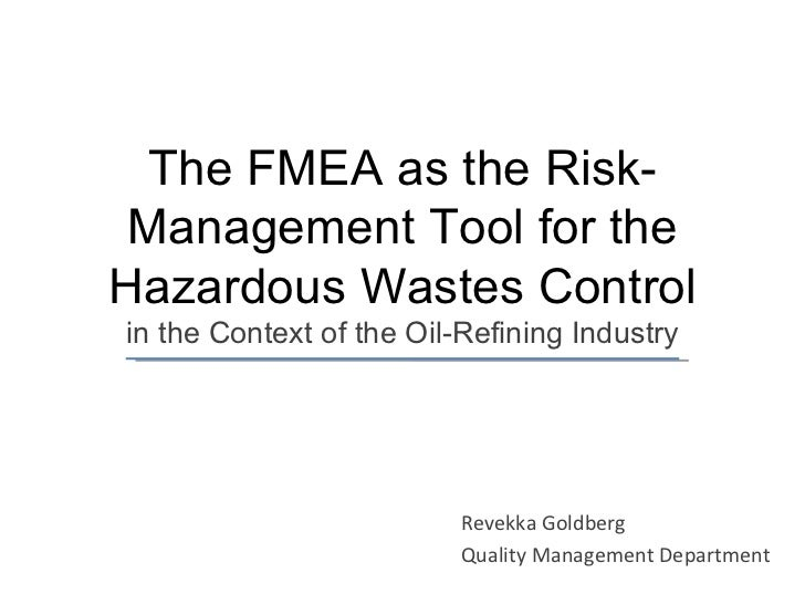 The FMEA as the Risk-Management Tool for the Hazardous Wastes Control in the Context of  the  Oil-Refining Industry Revekk...