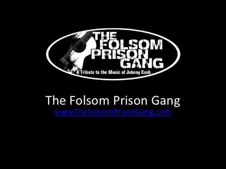 The Folsom Prison Gang www.TheFolsomPrisonGang.com