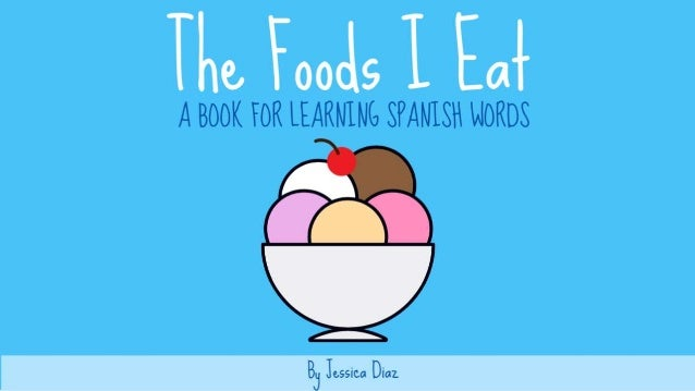 The Foods I Eat by Jessica Diaz
