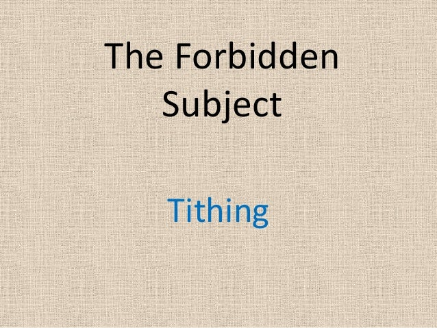 The Forbidden   Subject   Tithing