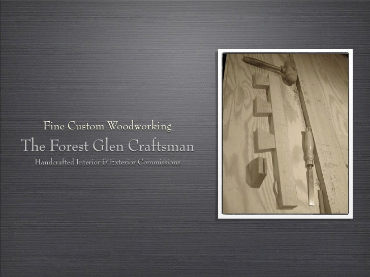 Fine Custom Woodworking The Forest Glen Craftsman   Handcrafted Interior & Exterior Commissions