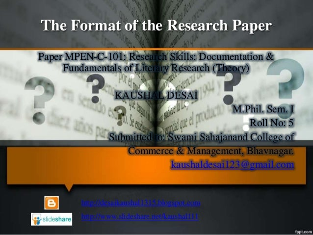 The Format of the Research Paper Paper MPEN-C-101: Research Skills: Documentation & Fundamentals of Literary Research (The...