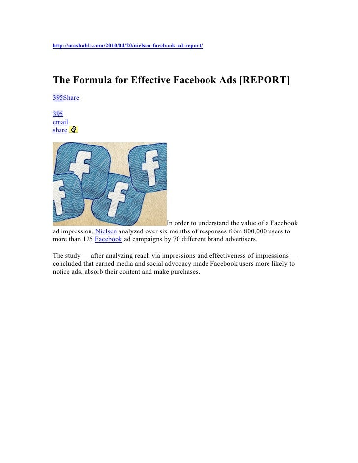http://mashable.com/2010/04/20/nielsen-facebook-ad-report/     The Formula for Effective Facebook Ads [REPORT] 395Share  3...