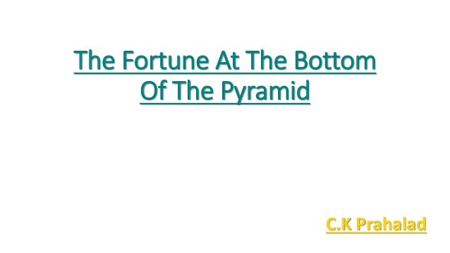 The Fortune At The Bottom Of The Pyramid C.K Prahalad