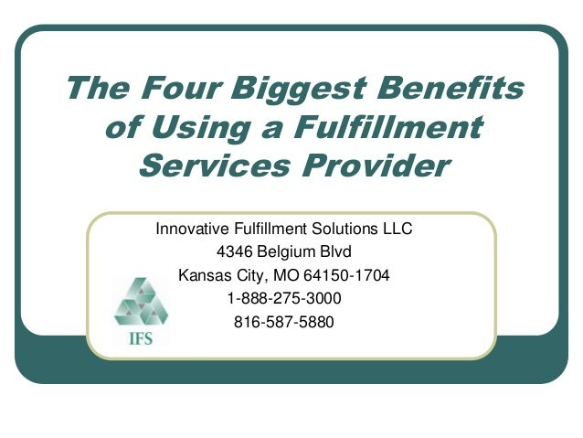 The Four Biggest Benefits  of Using a Fulfillment    Services Provider     Innovative Fulfillment Solutions LLC           ...