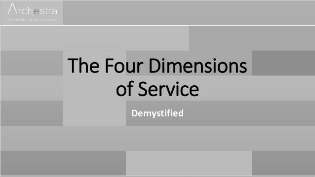 The Four Dimensions of Service Demystified