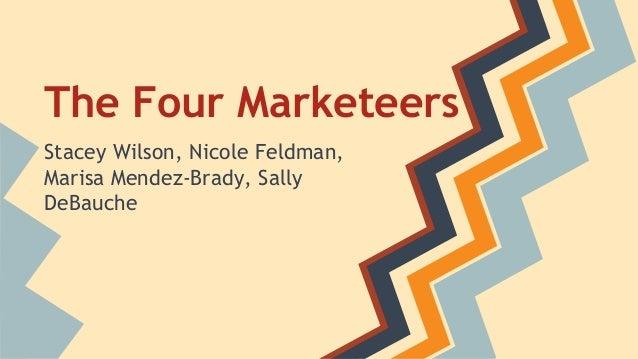 The Four Marketeers Stacey Wilson, Nicole Feldman, Marisa Mendez-Brady, Sally DeBauche