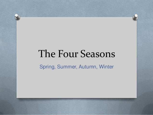 The Four Seasons Spring, Summer, Autumn, Winter