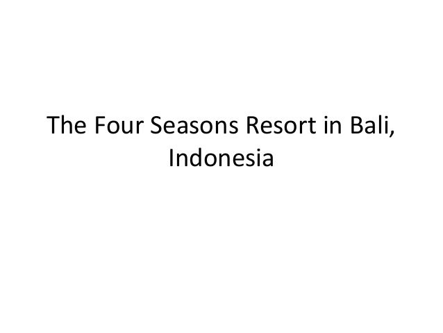 The Four Seasons Resort in Bali, Indonesia
