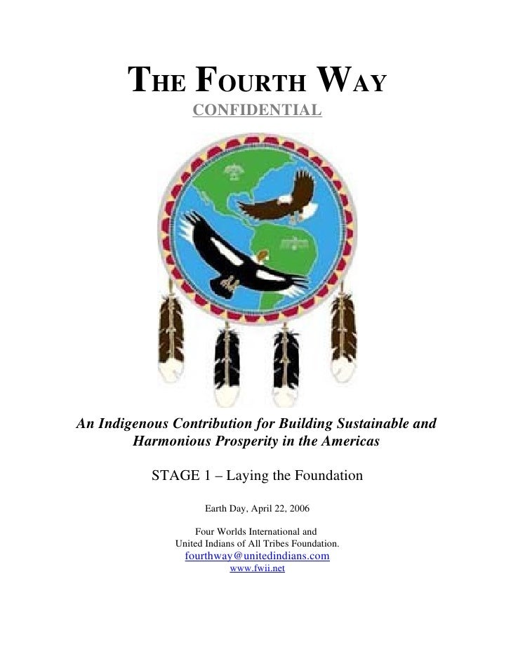 THE FOURTH WAY                    CONFIDENTIAL     An Indigenous Contribution for Building Sustainable and         Harmoni...