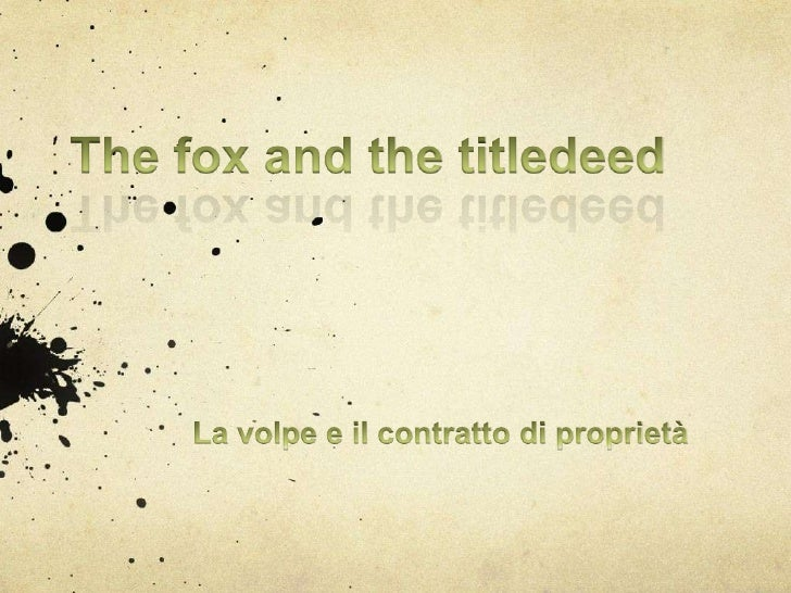 The Fox And The Title Deed