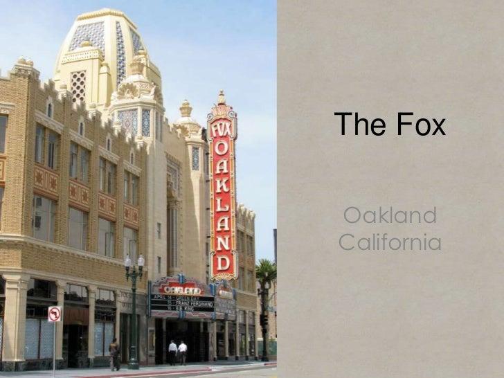 The Fox<br />Oakland California<br />