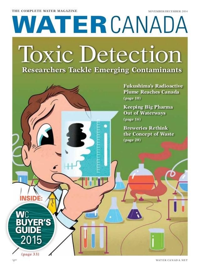 water canada.net$ 800 November/december 2014 Fukushima's Radioactive Plume Reaches Canada (page 10) Keeping Big Pharma Out...