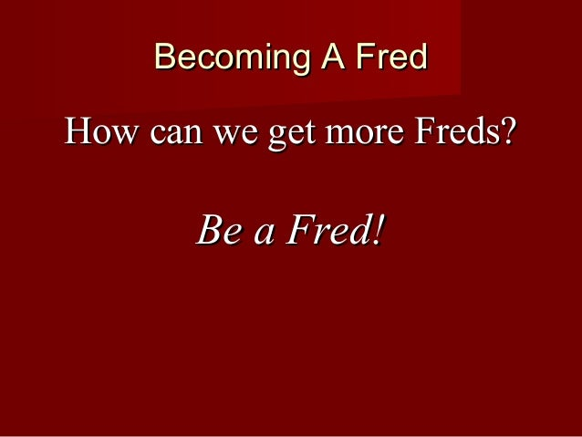 the fred factor Steve higginbotham shares with us the opportunity to be fred, like jesus, to those around us.