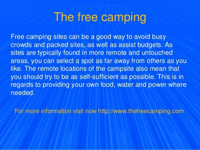The free camping Free camping sites can be a good way to avoid busy crowds and packed sites, as well as assist budgets. As...