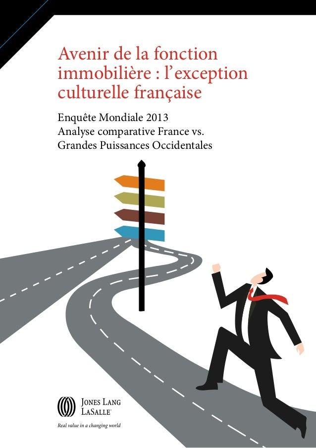 Avenir de la fonction immobilière : l' exception culturelle française Enquête Mondiale 2013 Analyse comparative France vs....