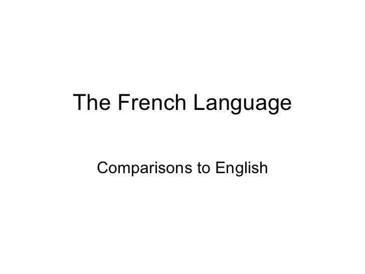 The French Language Comparisons to English
