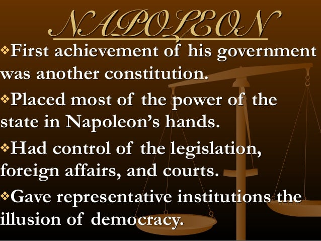 napoleon employed revolutionary ideals to consolidate his military dictatorship Under napoleon's new military dictatorship, many of the french revolution's reforms were preserved and even strengthened, but at the cost of political freedom (perry et al, 117) napoleon continued to demonstrate his excellent military tactics through his army, conquering many countries and a series of principalities and duchies.