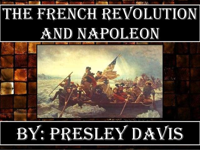 The French Revolutionand NapoleonBy: Presley Davis