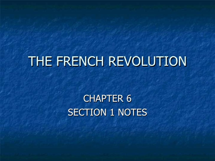 THE FRENCH REVOLUTION CHAPTER 6 SECTION 1 NOTES