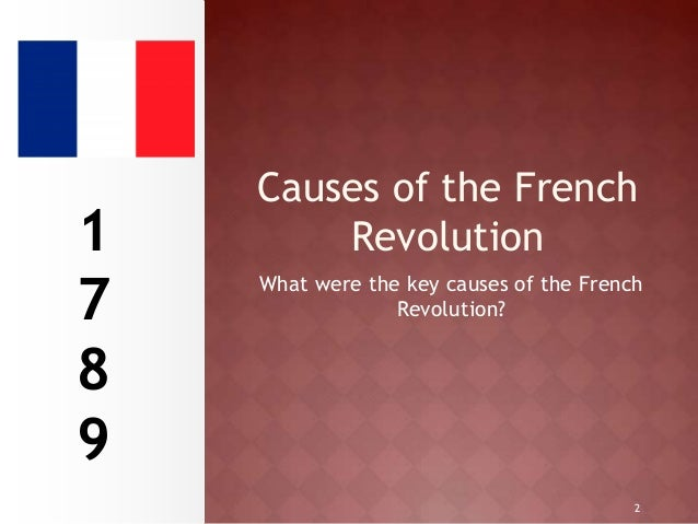 a research on the real causes of the french revolution The french revolution (1789-1799) was a pivotal period in the history of france, europe and western civilization during this time, republicanism replaced the absolute monarchy in france, and the country's roman catholic church was forced to undergo a radical restructuring.