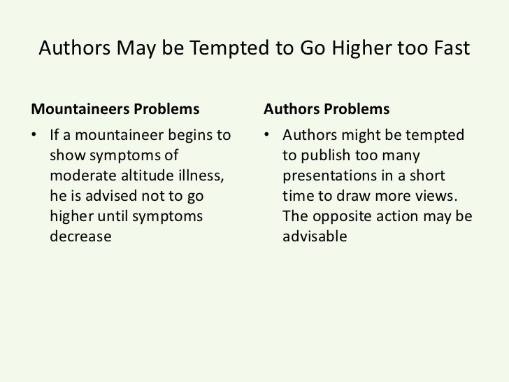 Authors May be Tempted to Go Higher too Fast<br />Mountaineers Problems<br />If a mountaineer begins to show symptoms of m...