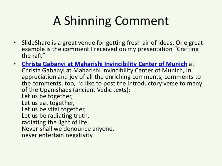 A Shinning Comment<br />SlideShare is a great venue for getting fresh air of ideas. One great example is the comment I rec...