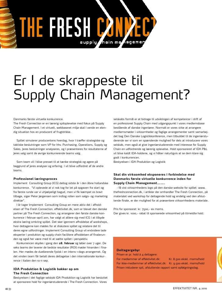 ThE FREsh coNNEcTIoN     Er I de skrappeste til     supply chain Management?     Danmarks første virtuelle konkurrence.   ...