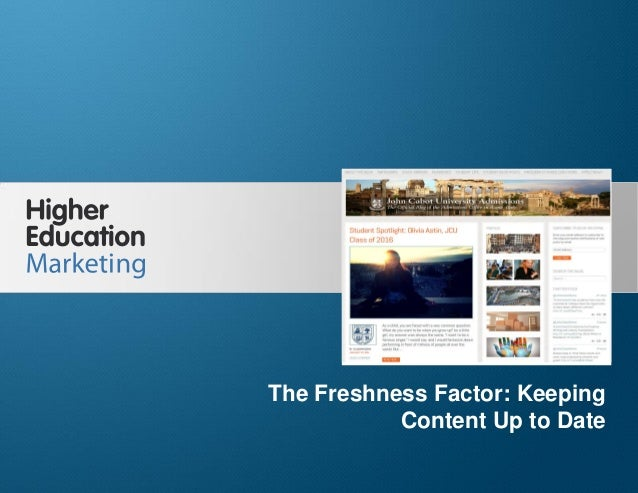The Freshness Factor: Keeping Content Up to Date  The Freshness Factor: Keeping Content Up to Date Slide 1