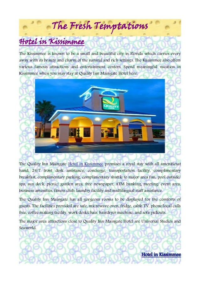 The Fresh TemptationsHotel in KissimmeeThe Kissimmee is known to be a small and beautiful city in Florida which carries ev...