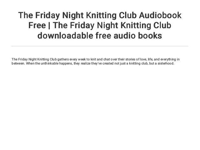 The Friday Night Knitting Club Audiobook Free The Friday Night Knit