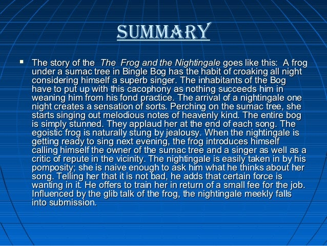 summary the frog and the Detailed plot synopsis reviews of the princess and the frog in new orleans, tiana, the daughter of a seamstress, spends her days at the home of her mother's wealthy client, the la bouffs the la bouffs have a daughter, charlotte, the same age as tiana, and they become lifelong friends.