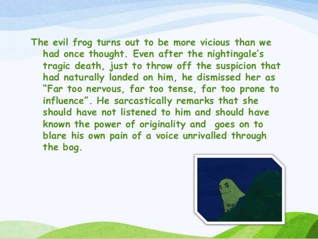 critical appreciation of the poem the frog and the nightingale This is a short critical analysis of the frog and the nightingale any creative work  of art including poetry is open to multiple interpretations and.