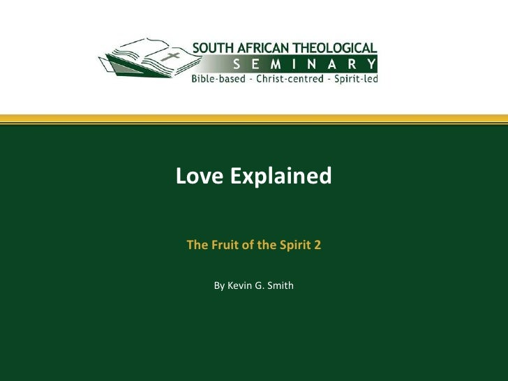 Love Explained The Fruit of the Spirit 2      By Kevin G. Smith