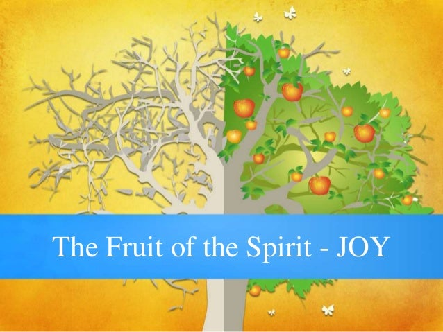 The Fruit of the Spirit - JOY