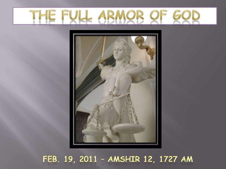 The Full Armor of God<br />Feb. 19, 2011 – Amshir 12, 1727 AM<br />